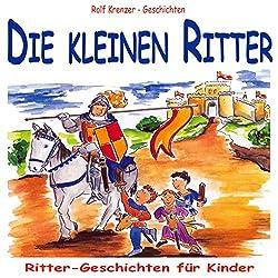 Die kleinen Ritter. Ritter-Geschichten für Kinder