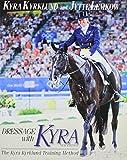 Dressage with Kyra: The Kyra Kyrklund Training Method