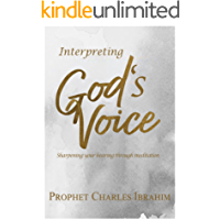 Interpreting Gods Voice: Sharpening your hearing through meditation