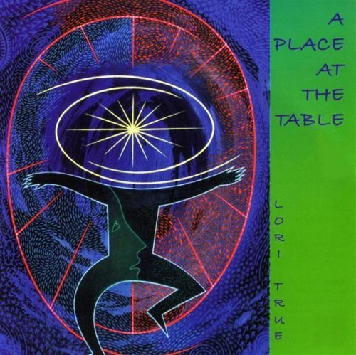 Place at the Table by LORI TRUE (2004-02-03) (A Place At The Table Lori True)