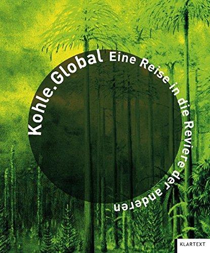 Kohle.Global: Eine Reise in die Reviere der anderen
