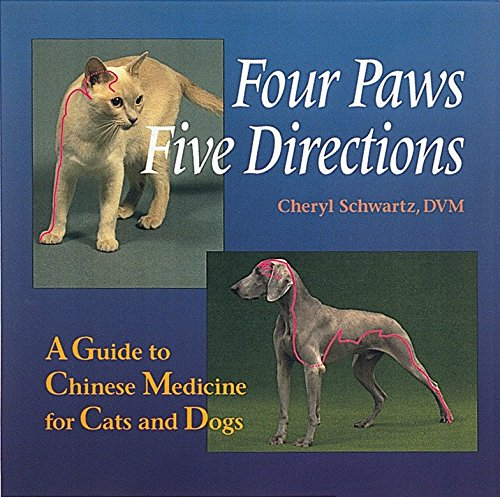 Four Paws, Five Directions: A Guide to Chinese Medicine for Cats and Dogs by Celestial Arts