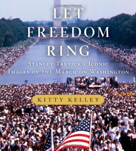 Search : Let Freedom Ring: Stanley Tretick's Iconic Images of the March on Washington
