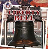 Visit the Liberty Bell