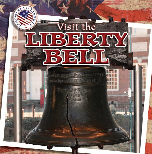Visit the Liberty Bell (Landmarks of Liberty)
