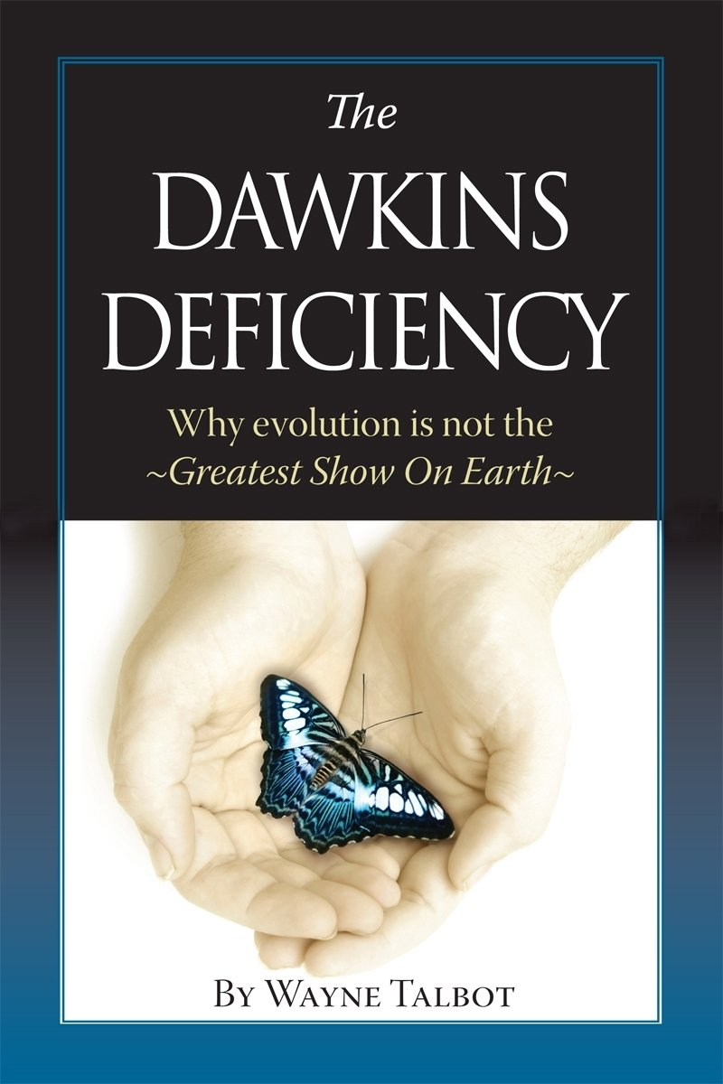 Read Online The Dawkins Deficiency: Why Evolution is Not the Greatest Show On Earth Text fb2 ebook