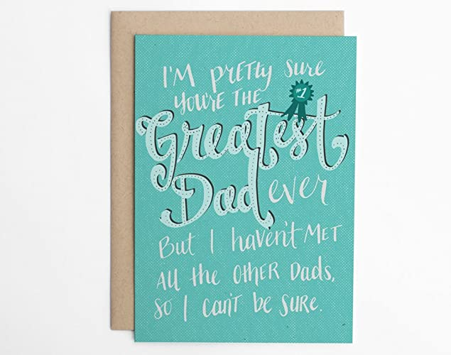 Amazon Im Pretty Sure Youre The Greatest Dad Funny Card For