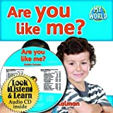 Are You Like Me? (My World: Bobbie Kalman's Leveled Readers, Level E)
