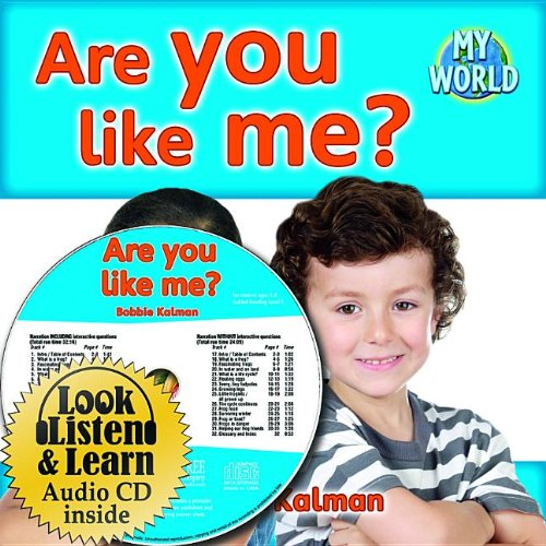 Are You Like Me? (My World: Bobbie Kalman's Leveled Readers, Level E) by Crabtree Pub Co