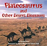 Plateosaurus: and Other Desert Dinosaurs (Dinosaur Find)