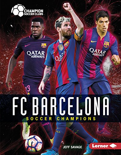 (FC Barcelona: Soccer Champions (Champion Soccer Clubs))