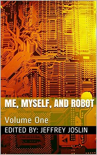 Me, Myself, and Robot: Volume One