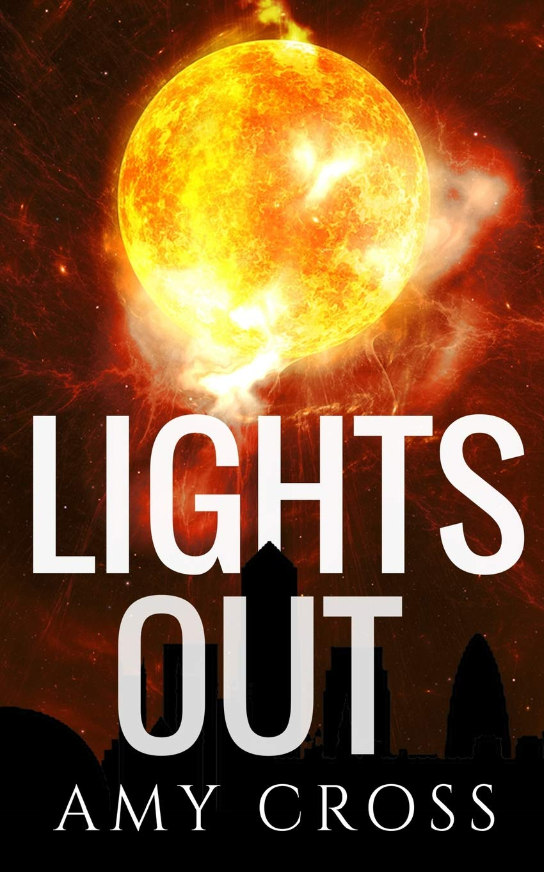 Lights Out Amy Cross 9781793867315 Amazon Com Books