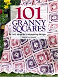 101 Granny Squares: New Motifs For Contemporary Designs