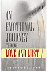 An Emotional Journey Through Love and Lust Kindle Edition