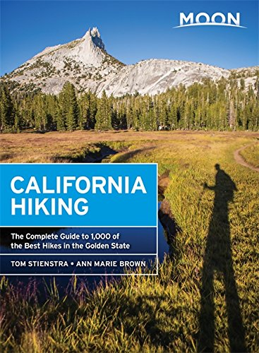 Moon California Hiking: The Complete Guide to 1,000 of the Best Hikes in the Golden State (Moon Outdoors) (The Best Camping In California)