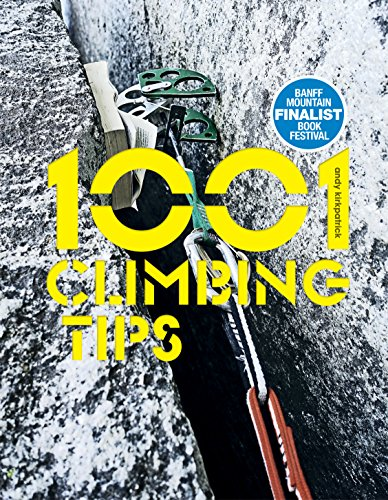 BOOK 1001 Climbing Tips: The essential climbers' guide: from rock, ice and big-wall climbing to diet, tra<br />W.O.R.D