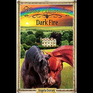 Dark Fire: Sometimes Horses Need a Little Magic (Horse Guardian Book 1)