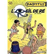 Papyrus - Tome 18 - L'OEIL DE RE (French Edition)