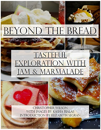 Beyond The Bread: Tasteful Exploration with Jam & Marmalade by [Wilson, Christopher]