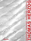 img - for Thomas Herzog: Architecture and Technology (Architecture S.) by Ingeborg Flagge (2002-01-28) book / textbook / text book