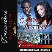 Midwife to Destiny: Destiny African Romance Series, Book 1 | Nana Prah