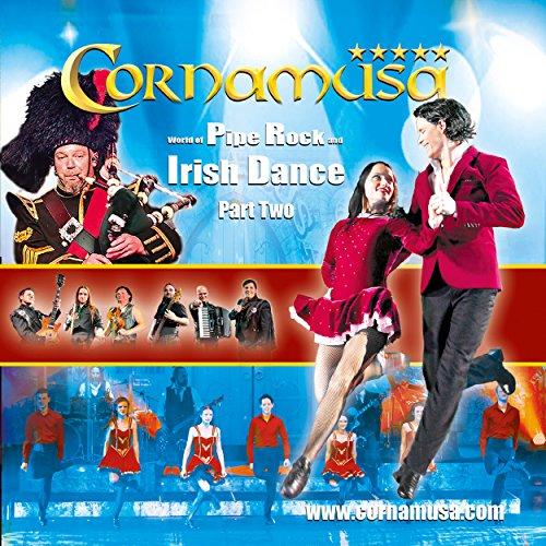 (World of Pipe Rock and Irish Dance, Pt. 2)