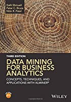 Data Mining for Business Analytics: Concepts, Techniques, and Applications with XLMiner, 3rd Edition Front Cover