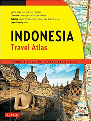 Indonesias Most Up-to-date Travel Atlas Indonesia Travel Atlas Third Edition