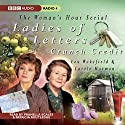Ladies of Letters: Crunch Credit Radio/TV Program by Lou Wakefield, Carole Hayman Narrated by Prunella Scales, Patricia Routledge