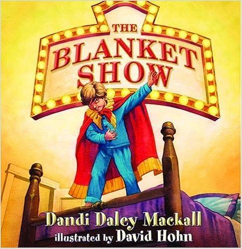 Bestseller Ebooks kostenloser Download The Blanket Show (Dandilion Rhymes) PDF by Dandi Daley Mackall
