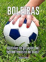 Boleiras: Histórias de gerações no futebol feminino do Brasil