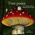 Tom Pouce (Les plus beaux contes pour enfants) | Frères Grimm