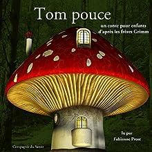 Tom Pouce (Les plus beaux contes pour enfants) | Livre audio Auteur(s) :  Frères Grimm Narrateur(s) : Fabienne Prost