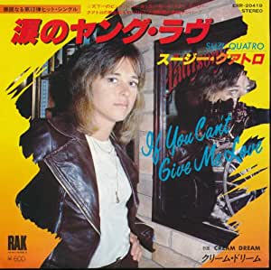 Suzi Quarto If You Can't Give Me Love / Cream Dream Japan 45 W/PS 600 Yen
