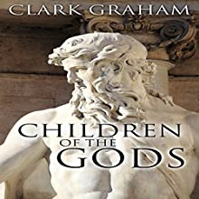 Children of the Gods Audiobook by Clark Graham Narrated by Tom Campbell
