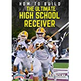 How to Build the Ultimate High School Receiver