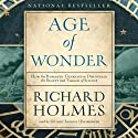 The Age of Wonder: How the Romantic Generation Discovered the Beauty and Terror of Science Audiobook by Richard Holmes Narrated by Gildart Jackson