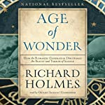 The Age of Wonder: How the Romantic Generation Discovered the Beauty and Terror of Science | Richard Holmes