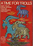 img - for A Time for Trolls: Fairy Tales from Norway (Tanum's Tokens of Norway Series) book / textbook / text book