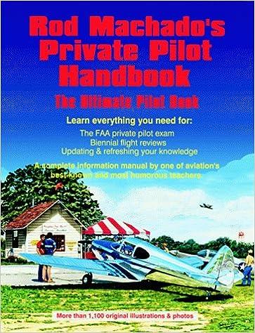 Rod Machados Private Pilot Handbook: The Ultimate Private Pilot Book