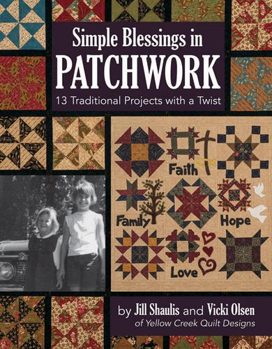 Simple Blessings in Patchwork: 13 Traditional Projects with a ... : kindred spirits quilt book - Adamdwight.com