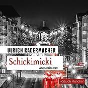 Schickimicki (Kommissar Alois Schön 2)   Ulrich Radermacher