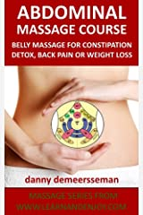 Abdominal Massage Course: Belly massage for constipation, detox, back pain or weight loss (Massage Series from www.learnandenjoy.com Book 2) Kindle Edition