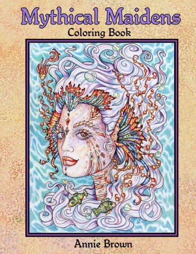 (Mythical Maidens Coloring Book (Volume 1) Snow Queen, Flower Fairies, Mermaids, and Elves! A Coloring Book For All Ages)