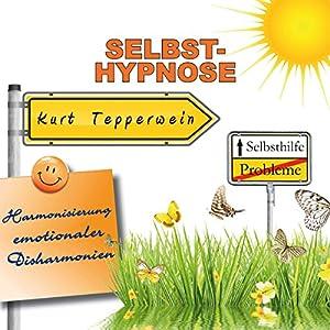 Selbst-Hypnose (Harmonisierung emotionaler Disharmonien) Hörbuch