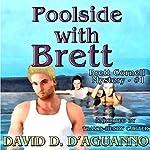 Poolside with Brett: Brett Cornell Mystery, Book 1   David D. D'Aguanno