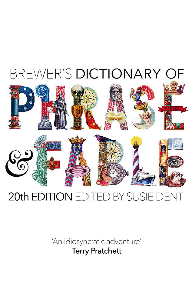 Brewer's Dictionary of Phrase and Fable (20th edition) by Hodder & Stoughton General Division