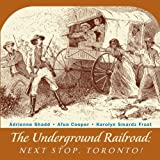 img - for The Underground Railroad: Next Stop, Toronto! by Adrienne Shadd (2009-02-24) book / textbook / text book