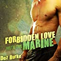 Forbidden Love with the Marine Audiobook by Dez Burke Narrated by Pepper Laramie